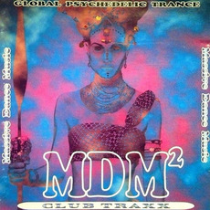 MDM 2: Global Psychedelic Trance mp3 Compilation by Various Artists