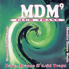 MDM 9: Rave, Trance & Acid Traxx mp3 Compilation by Various Artists