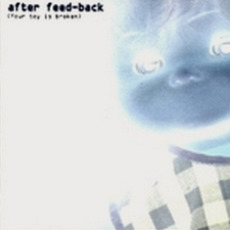 Your Toy Is Broken mp3 Album by Afterfeedback