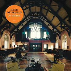 By Default mp3 Album by Band Of Skulls