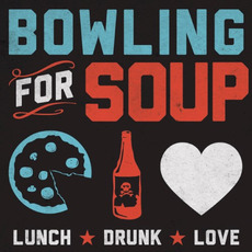 Lunch. Drunk. Love. mp3 Album by Bowling For Soup