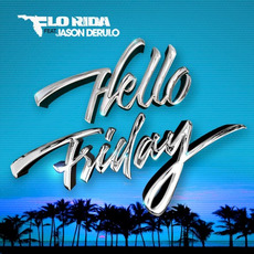 Hello Friday mp3 Single by Flo Rida