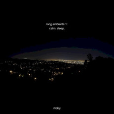 Long Ambients 1: Calm. Sleep. mp3 Album by Moby