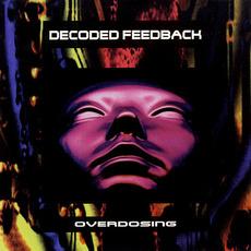 Overdosing by Decoded Feedback