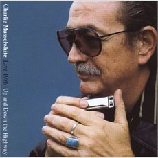 Live 1986: Up and Down the Highway mp3 Live by Charlie Musselwhite