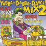Yabba-Dabba-Dance! Mix 2