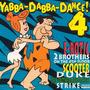 Yabba-Dabba-Dance! 4