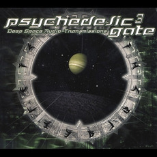Psychedelic Gate 3: Deep Space Audio-Transmissions mp3 Compilation by Various Artists