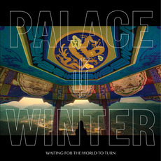 Waiting for the World to Turn by Palace Winter