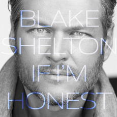 If I'm Honest mp3 Album by Blake Shelton