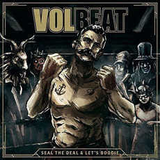 Seal the Deal & Let's Boogie (Deluxe Edition) by Volbeat