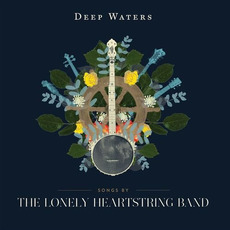 Deep Waters mp3 Album by The Lonely Heartstring Band
