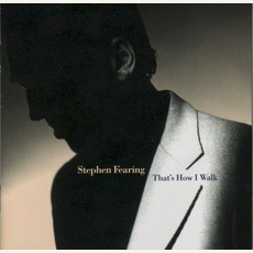That's How I Walk mp3 Album by Stephen Fearing