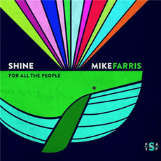 Shine For All The People mp3 Album by Mike Farris