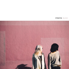 Bleak mp3 Album by Froth