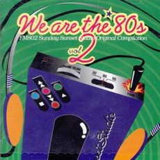 We are the '80s, Volume 2 by Various Artists