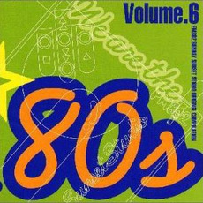 We are the '80s, Volume 6 by Various Artists