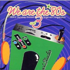 We are the '80s, Volume 3 mp3 Compilation by Various Artists
