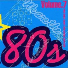 We are the '80s, Volume 7 by Various Artists