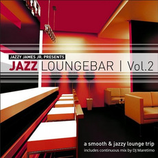 Jazzy James Jr. Presents Jazz Loungebar, Vol. 2: A Smooth & Jazzy Lounge Trip mp3 Compilation by Various Artists