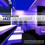 Jazzy James Jr. Presents Jazz Loungebar, Vol. 3: A Smooth & Jazzy Lounge Trip