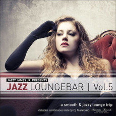 Jazzy James Jr. Presents Jazz Loungebar, Vol. 5: A Smooth & Jazzy Lounge Trip mp3 Compilation by Various Artists