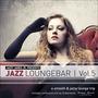 Jazzy James Jr. Presents Jazz Loungebar, Vol. 5: A Smooth & Jazzy Lounge Trip