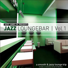 Jazzy James Jr. Presents Jazz Loungebar, Vol. 1: A Smooth & Jazzy Lounge Trip mp3 Compilation by Various Artists