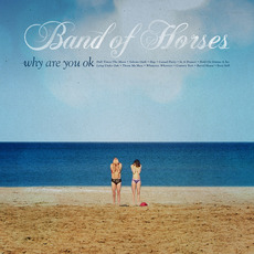 Why Are You OK mp3 Album by Band Of Horses