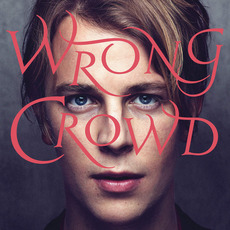 Wrong Crowd (Deluxe Edition) by Tom Odell