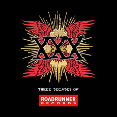 XXX: Three Decades Of Roadrunner Records mp3 Compilation by Various Artists