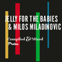Jelly For The Babies & Milos Miladinovic