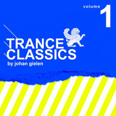Trance Classics by Johan Gielen, Volume 1 mp3 Compilation by Various Artists