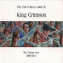 The 21st Century Guide to King Crimson, Volume 1: 1969-1974