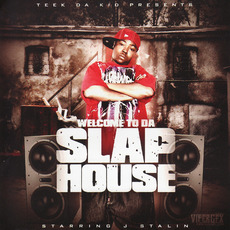 Welcome To Da Slap House by J. Stalin