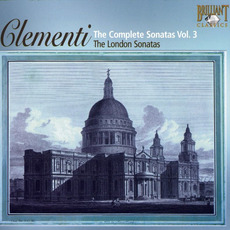 Clementi: The Complete Sonatas, Vol.3 - The London Sonatas I by Muzio Clementi