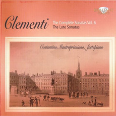 Clementi: The Complete Sonatas, Vol.6 - The Late Sonatas by Muzio Clementi