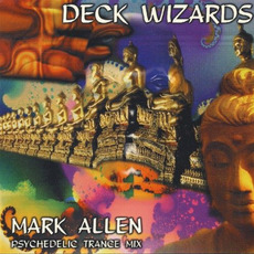 Deck Wizards: Mark Allen - Psychedelic Trance Mix by Various Artists