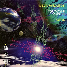 Deck Wizards: Tsuyoshi Suzuki - Core by Various Artists