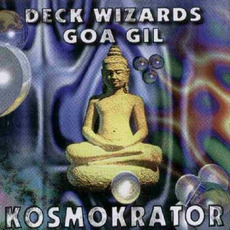 Deck Wizards: Kosmokrator - Goa Gil by Various Artists