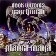 Deck Wizards: Jean Borelli - Planet Maya by Various Artists
