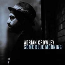 Some Blue Morning mp3 Album by Adrian Crowley