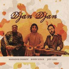 Djan Djan mp3 Album by Mamadou Diabate, Bobby Singh & Jeff Lang