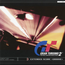 GRAN TURISMO 2 EXTENDED SCORE ~GROOVE~ by Various Artists
