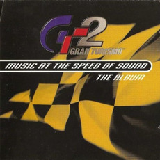 Gran Turismo 2: Music at the Speed of Sound - The Album mp3 Soundtrack by Various Artists