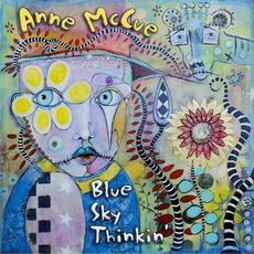 Blue Sky Thinkin' mp3 Album by Anne McCue