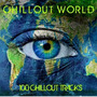 Chillout World: 100 Chillout Tracks