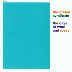 The Days of Wine and Roses (Remastered) mp3 Artist Compilation by The Dream Syndicate