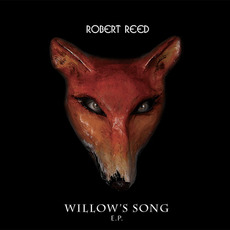 Willow's Song E.P. mp3 Album by Robert Reed