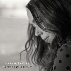 Undercurrent mp3 Album by Sarah Jarosz
